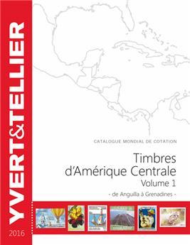 AMERIQUE CENTRALE Vol. 1 - 2016 (Catalogue des timbres des pays d'Amérique Centrale)