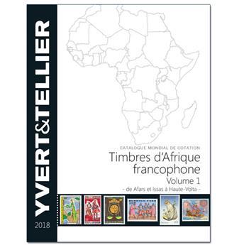 AFRIQUE FRANCOPHONE Volume 1 - 2018 (Catalogue des timbres des pays d´Afrique : de Afars et Issas à Haute-Volta)
