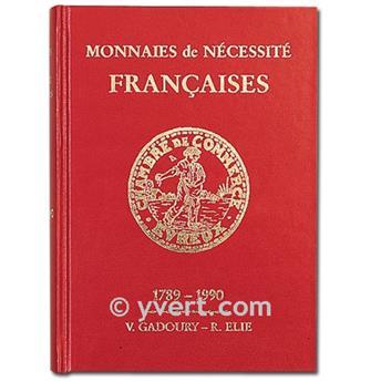 MONNAIES NECESSITE FRANCAISES : 1789-1990
