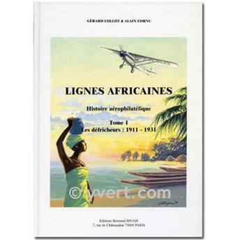 LIGNES AFRICAINES TOMO 1 (1911-1931) - G. COLLOT