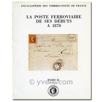 LA POSTE FERROVIAIRE DE SES DEBUTS A 1870