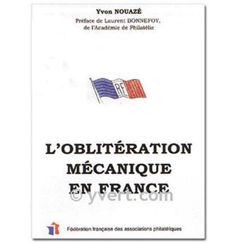 L´OBLITERATION MÉCANIQUE EN FRANCE (Vol. 1)