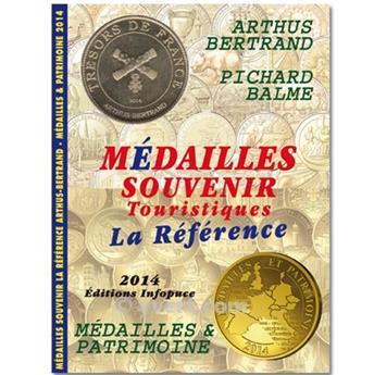 CATALOGUE DES MEDAILLES SOUVENIRS ET PATRIMOINE ARTHUS BERTRAND 2014